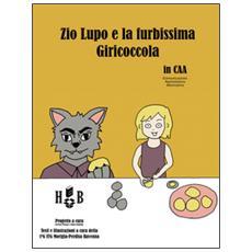 Zio Lupo e la furbissima Giricoccola. In CAA (Comunicazione Aumentativa Alternativa)