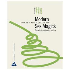 Donald Michael Kraig - Modern Sex Magick - Volume 3 La Magia Sessuale Proibita