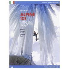 Alpine Ice. Le 600 più belle cascate di ghiaccio delle Alpi