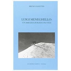 Luigi Meneghello. Un'amicizia durata una vita
