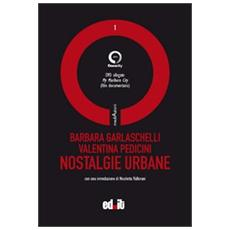 Nostalgie urbane. Con DVD