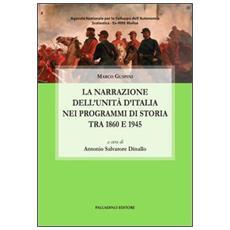 La narrazione dell'unità d'Italia attraverso i programmi di storia tra 1860 e 1945