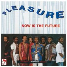 Pleasure - Now Is The Future: The B