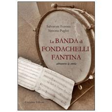 La banda di Fondachelli Fantina attraverso la storia