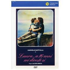 Dvd Laura. . . A 16 Anni Mi Dicesti Si