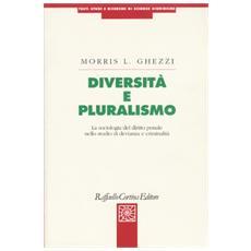Diversità e pluralismo. La sociologia del diritto penale nello studio di devianza e criminalità