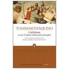 L'alchimia ovvero trattato della pietra filosofale. Testo latino a fronte. Ediz. integrale