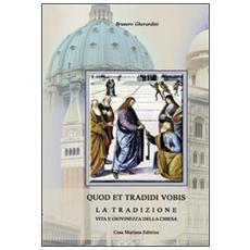 Quod et tradidi vobis. La tradizione, vita e giovinezza della Chiesa