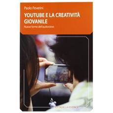 YouTube e la creatività giovanile. Nuove forme dell'audiovisivo