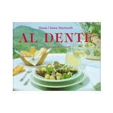 Al dente. All the secret of Italy's genuine home style cooking