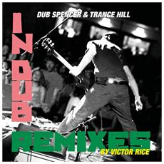 Dub Spencer & Trance - Live In Dub - Remixes