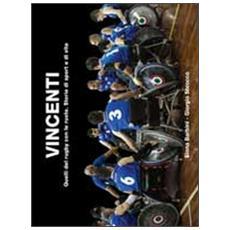 Vincenti. Quelli del rugby con le ruote. Storie di sport e di vita