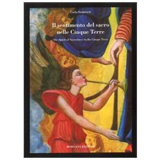 Il sentimento del sacro nelle Cinque Terre. Catalogo della mostra. Ediz. italiana e inglese