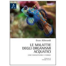 Le malattie degli organismi acquatici. Come diagnosticarle e curarle