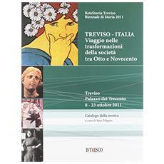 Treviso-Italia. Viaggio nelle traformazioni della società tra Otto e Novecento (Treviso 8-23 ottobre 2011)