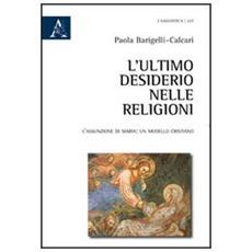L'ultimo desiderio nelle religioni. L'assunzione di Maria, un modello cristiano
