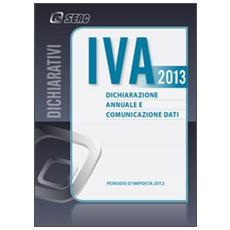 IVA 2013. Dichiarazione annuale e comunicazione dati. Anno 2012