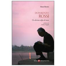 Don Renzo Rossi. Un divino colpo di tosse