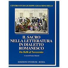 Sacro nella letteratura in dialetto romanesco. Da Belli al Novecento (Il)