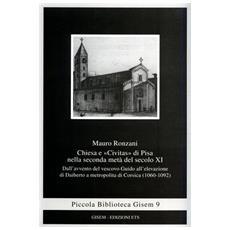 Chiesa e �Civitas� di Pisa nella seconda met� del secolo XI. Dall'avvento del vescovo Guido all'elevazione di Daiberto a metropolita di Corsica (1060-1092)