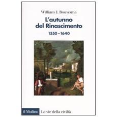 L'autunno del Rinascimento (1550-1640)