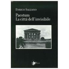 Paestum. La città dell'invisibile