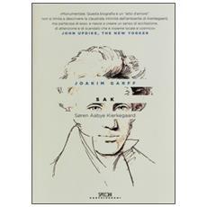 Sak. Soren Aabye Kierkegaard. Una biografia