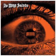 No More Saints - Consume
