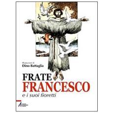 Frate Francesco e i suoi fioretti