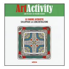 Art activity. Le forme astratte. Sviluppare la concentrazione