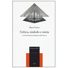 Critica, simbolo e storia. La determinazione hegeliana dell'estetica