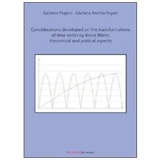 Considerations developed on the transformation of time series by linear filters: theoretical and practical aspects