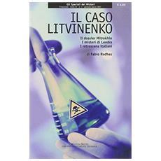 Caso Litvinenko. Il dossier Mitrokhin, i misteri di Londra, i retroscena italiani (Il)