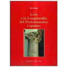 L'età e la Longobardia del Protoromanico Capuano