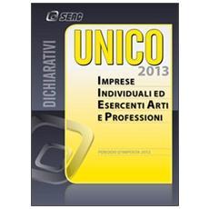 UNICO 2013. Imprese individuali ed esercenti arti e professioni