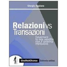 Relazioni vs transazioni. Governare la rete di vendita con il sistema retributivo. Con software di simulazione