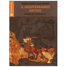 Il mediterraneo antico. (III secolo a. C. -III secolo d. C.)