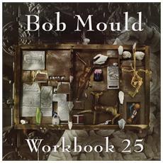 Bob Mould - Workbook 25 (2 Cd)