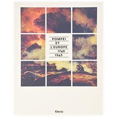 Pompei e l'Europa (1748-1943) . Catalogo della mostra (Napoli, 26 maggio-2 novembre 2015) . Ediz. francese