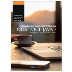 Guida completa alle certificazioni OCA OCP. Training pratico agli esami 1Z0-803 e 1Z0-804