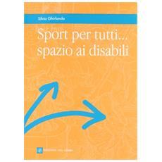 Sport per tutti. . . spazio ai disabili
