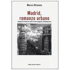 Madrid, romanzo urbano. Topografie letterarie nella «novela» spagnola contemporanea