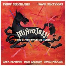 Philipp Gerschlauer - Mikrojazz (Neue Expressionistische Musik)