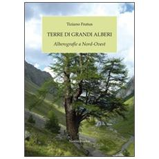 Terre di grandi alberi. Alberografie a Nord-Ovest