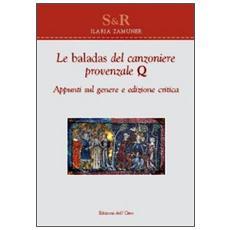Le baladas del canzoniere provenzale Q. Appunti sul genere. Ediz. critica
