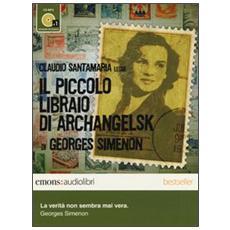 Il piccolo libraio di Archangelsk letto da Claudio Santamaria. Audiolibro. CD Audio formato MP3. Ediz. integrale