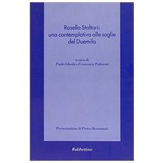 Rosella Staltari: una contemplativa alle soglie del Duemila