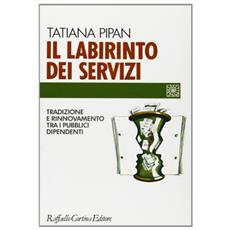 Il labirinto dei servizi. Tradizione e rinnovamento tra i pubblici dipendenti