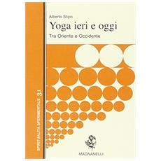 Yoga ieri e oggi. Tra Oriente e Occidente
