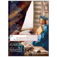La storia, le trasformazioni. Piero Bevilacqua e la critica del presente